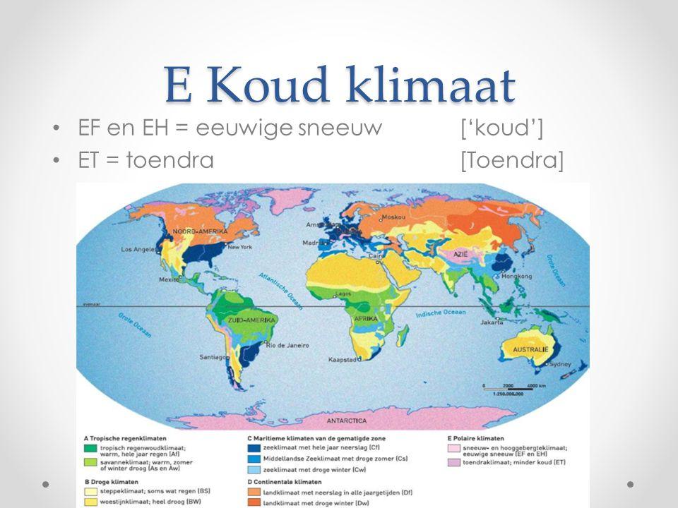 E Koud klimaat EF en EH = eeuwige sneeuw ['koud']